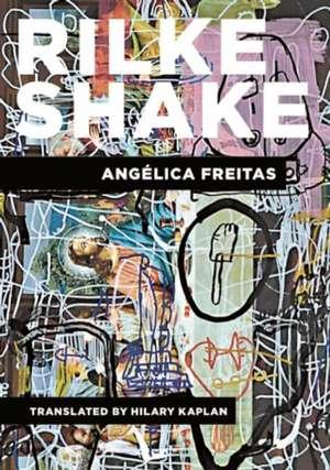 Rilke Shake de Angelica Freitas