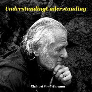 Understandingunderstanding de Richard Saul Wurman