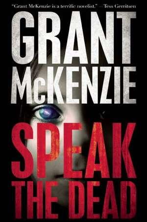 Speak the Dead de Grant McKenzie