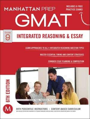 GMAT Integrated Reasoning and Essay de Manhattan Prep