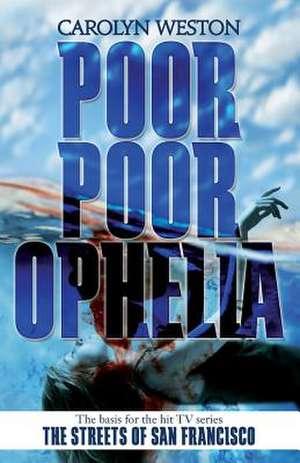 Poor Poor Ophelia de Carolyn Weston