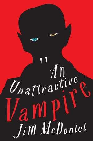An Unattractive Vampire de Jim McDoniel