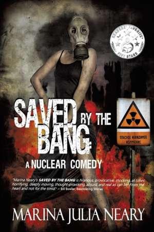 Saved By The Bang de Marina J Neary