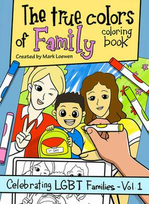 True Colors of Family Coloring Book de Mark Loewen