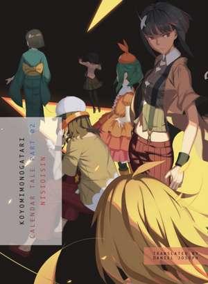 Koyomimonogatari, Part 2: Calendar Tale de NisiOisiN