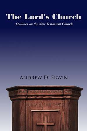 The Lord's Church de Andrew D. Erwin