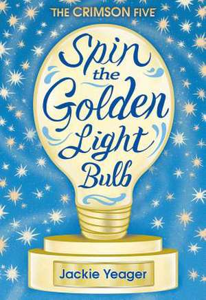 Spin the Golden Light Bulb de Jackie Yeager