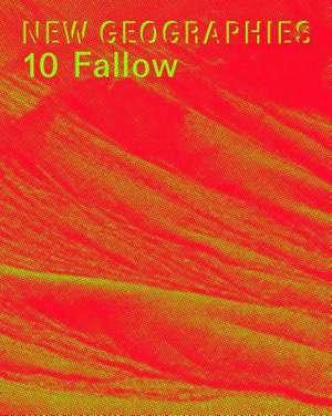 New Geographies 10: Fallow de Michael Chieffalo