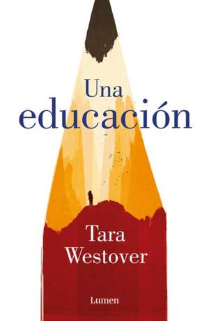 Una Educación = Educated de Tara Westover