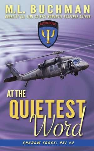 At the Quietest Word de M. L. Buchman
