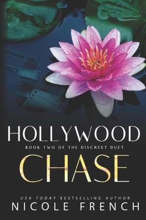 Hollywood Chase: A secret celebrity romance de Nicole French
