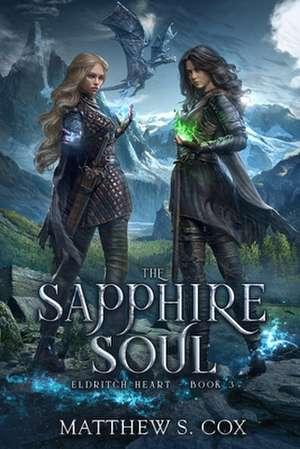 The Sapphire Soul de Matthew S. Cox