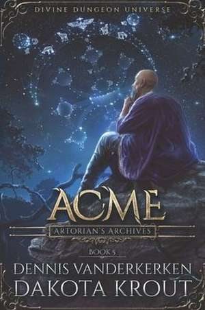 Acme: A Divine Dungeon Series de Dakota Krout