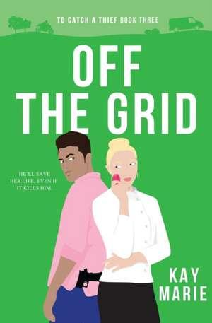 Off the Grid de Kay Marie