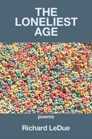 The Loneliest Age de Richard Ledue