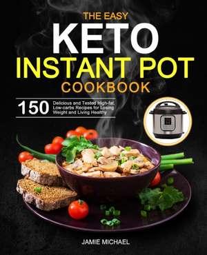 The Easy Keto Instant Pot Cookbook de Jamie Michael