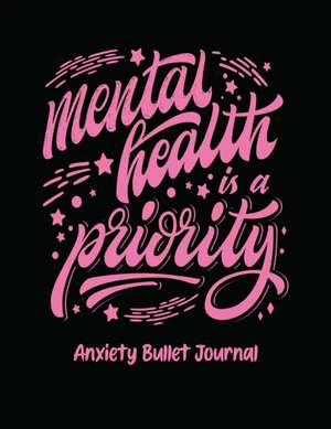 Mental Health Is A Priority Anxiety Bullet Journal de Holly Placate