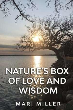 Nature's Box of Love and Wisdom de Mari Miller