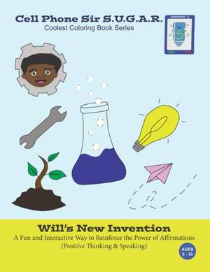 Will's New Invention: Power of Affirmations (Positive Thinking & Speaking) de Becca Weber