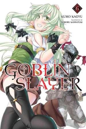Goblin Slayer, Vol. 6 (light novel) de Kumo Kagyu