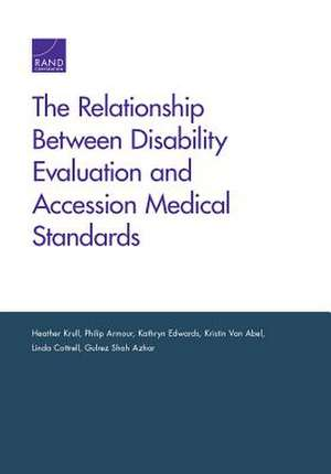 Relationship Between Disability Evaluation and Accession Medical Standards de Heather Krull