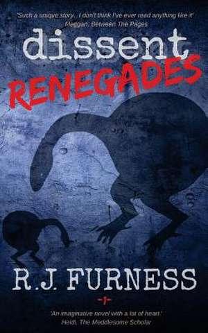 Dissent Renegades de Furness, R. J.