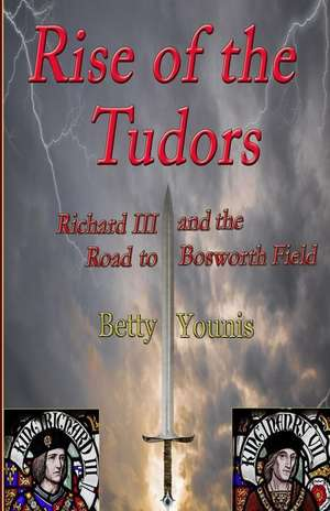 Rise of the Tudors de Betty Younis