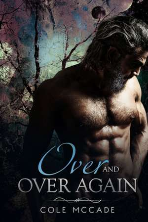 Over and Over Again de Cole Mccade