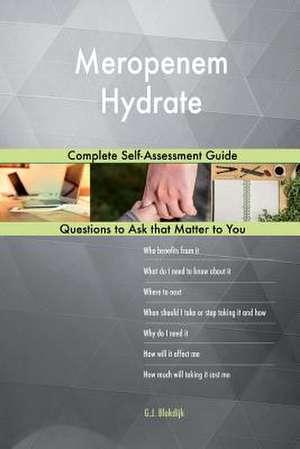 Meropenem Hydrate; Complete Self-Assessment Guide de Blokdijk, G. J.