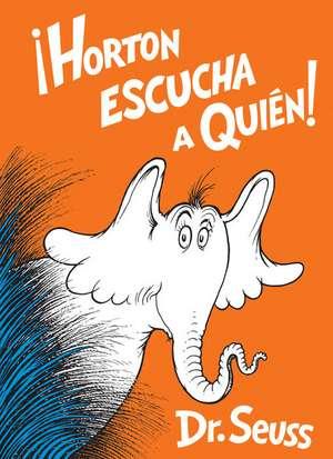 Horton Escucha a Quién! (Horton Hears a Who! Spanish Edition) de Dr. Seuss