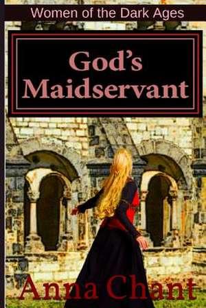 God's Maidservant de MS Anna Chant
