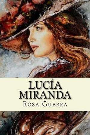 Lucia Miranda de Guerra, Rosa