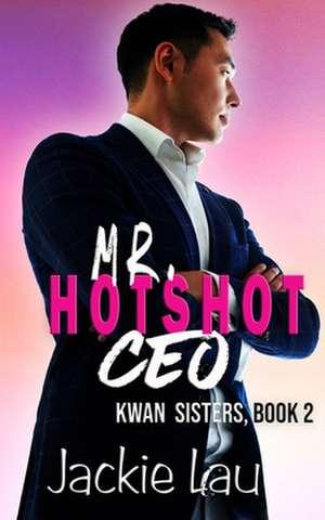 Mr. Hotshot CEO de Jackie Lau