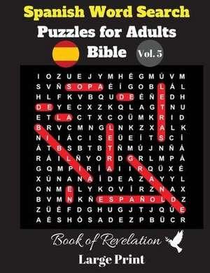 Spanish Word Search Puzzles For Adults: Bible Vol. 5 Book of Revelation, Large Print de  Pupiletras Publicación