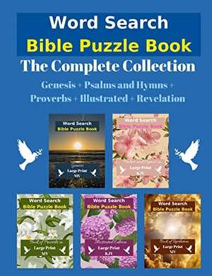 Word Search Bible Puzzle: The Complete Collection - Genesis + Psalms and Hymns + Proverbs + Illustrated + Revelation de  Eternal Light Publishing