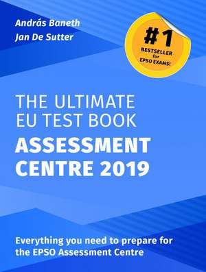 The Ultimate EU Test Book Assessment Centre 2019 de András BANETH