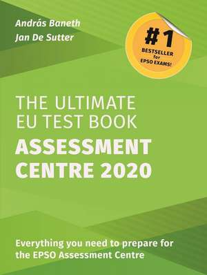 The Ultimate EU Test Book Assessment Centre 2020 de András BANETH