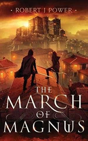 The March of Magnus de Robert J Power
