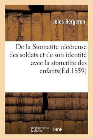 de La Stomatite Ulcereuse Des Soldats Et de Son Identite Avec La Stomatite Des Enfants