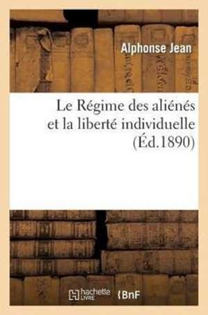 Le Regime Des Alienes Et La Liberte Individuelle