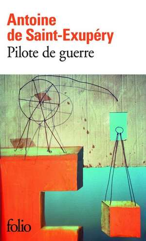 Pilote de Guerre de Antoine De Saint-Exupery