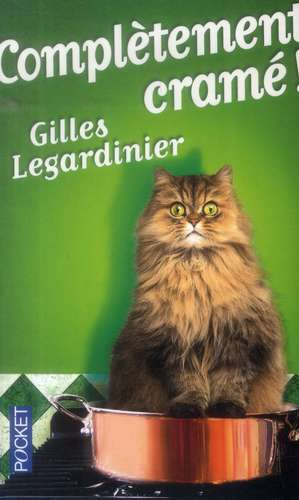Complètement cramé de Gilles Legardinier
