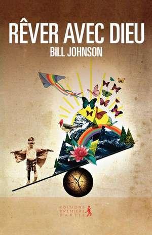 Secrets to Imitating God (French) de Bill Johnson