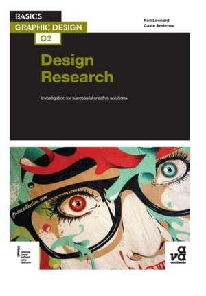 Basics Graphic Design 02: Design Research: Investigation for successful creative solutions de Neil Leonard