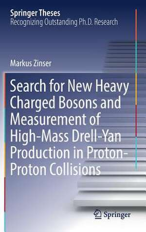 Search for New Heavy Charged Bosons and Measurement of High-Mass Drell-Yan Production in Proton—Proton Collisions de Markus Zinser