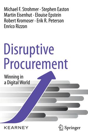 Disruptive Procurement: Winning in a Digital World de Michael F. Strohmer