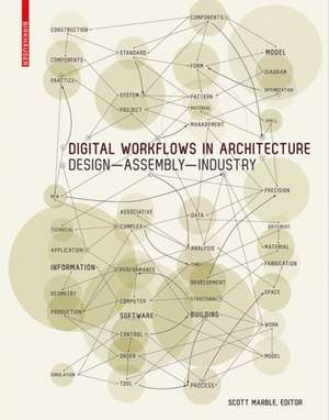 Digital Workflows in Architecture: Design–Assembly–Industry de Scott Marble