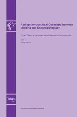 Radiopharmaceutical Chemistry between Imaging and Endoradiotherapy