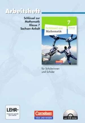 Schluessel zur Mathematik 7. Schuljahr. Arbeitsheft mit eingelegten Loesungen und CD-ROM. Sekundarschule Sachsen-Anhalt