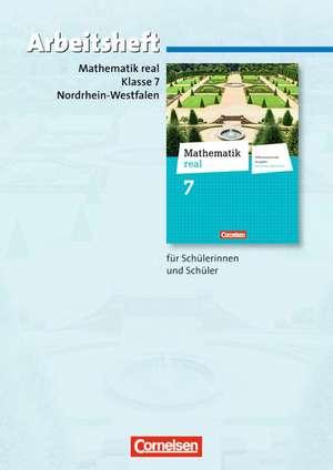 Mathematik real 7. Schuljahr. Arbeitsheft mit eingelegten Loesungen. Differenzierende Ausgabe Nordrhein-Westfalen